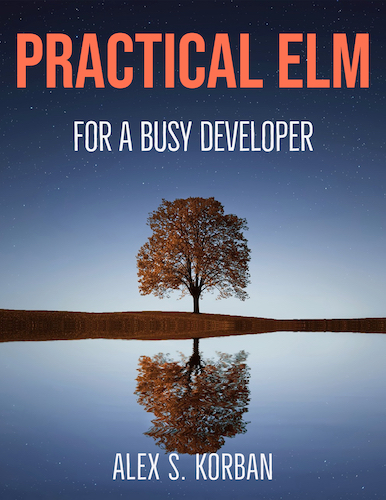 Practical Elm for a Busy Developer